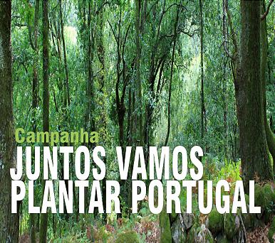 """Campanha """"Juntos Vamos Plantar Portugal"""""""